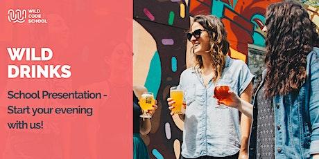 Wild Drinks - School Presentation - Start your evening with us! tickets