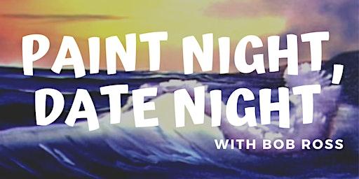 Paint Night, Date Night with Bob Ross
