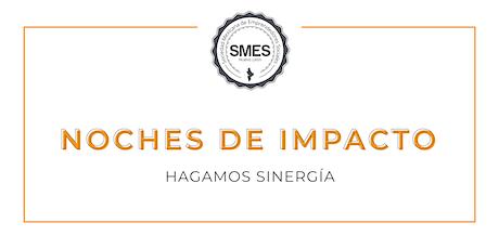 Noches de Impacto - SMES entradas