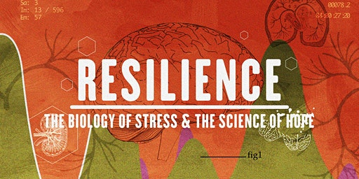 The Biology of Stress and The Science of Hope