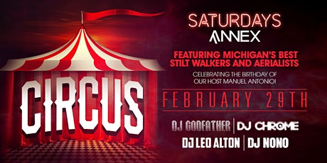 Saturdays At Annex presents CIRCUS on February 29th! tickets