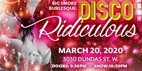 Big Smoke Burlesque: Disco Ridiculous!  tickets