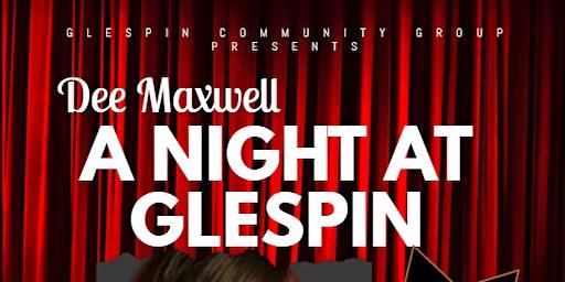 Dee Maxwell a night in Glespin