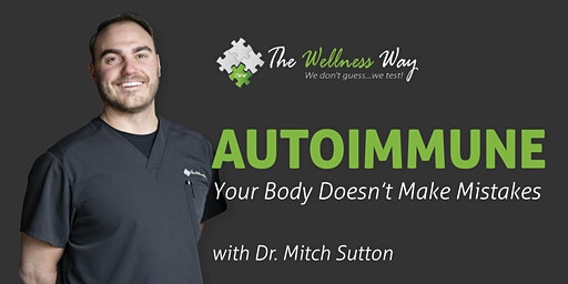 Autoimmune: Your Body Doesn't Make Mistakes