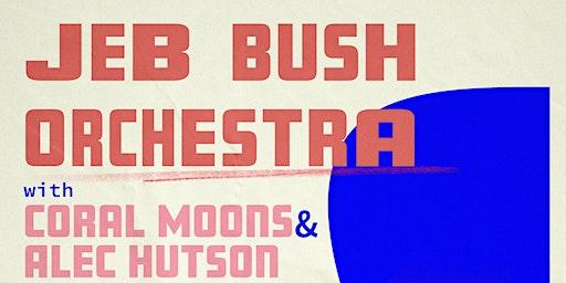 Jeb Bush Orchestra, Alec Hutson, Coral Moons