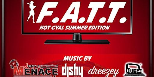 FATT Hot Gyal Summer Edition