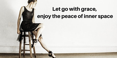 Let go with grace, enjoy the peace of inner space tickets