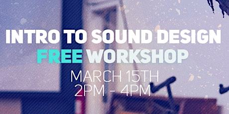 FREE Introduction to Sound Design tickets