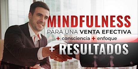 Mindfulness para una venta efectiva. + Consciencia + Enfoque + Resultados boletos