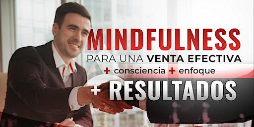 Mindfulness para una venta efectiva. + Consciencia + Enfoque + Resultados