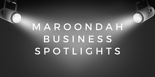 Maroondah Business Spotlights and Networking