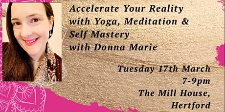 Accelerate your reality with Yoga, Meditation & Self Mastery  tickets