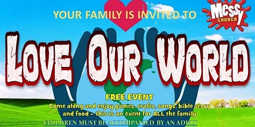 March Messy Church - Love Your World