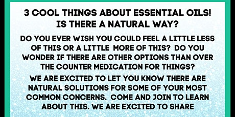 3 Cool Things about Essential Oils, Is there a Natural Way? tickets