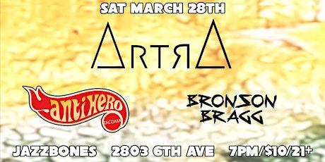 Artra, Antihero and Bronson Bragg tickets