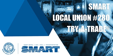 SMART Local Union #280 Try-A-Trade® tickets
