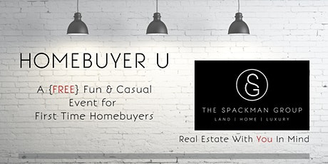 Homebuyer U - A {FREE} Fun & Casual Event for First Time Homebuyers tickets