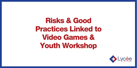 AHS Workshop - Risks and Good Practices Linked to Video Games & Youth tickets