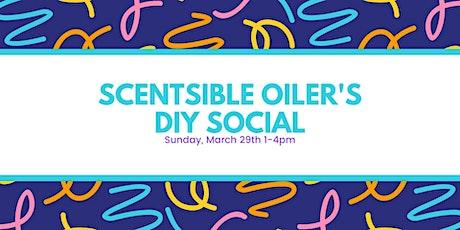 Scentsible Oiler's DIY Social tickets