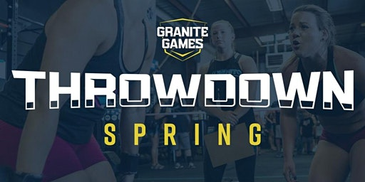 Granite Games Spring Throwdown at Execution Athletics