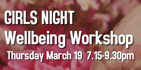 GIRLS NIGHT - Wellbeing Workshop tickets