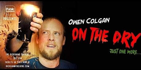"Owen Colgan ""On The Dry"" Tour tickets"
