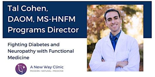 Diabetes & Neuropathy Seminar w/ Tal Cohen, DAOM, Mcminnville OR