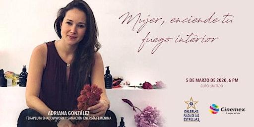 Mujer, enciende tu fuego interior. por Adriana Gonzalez