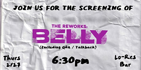 The Reworks: Belly Film Screening tickets
