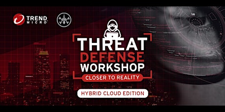 DC416 Threat Defense Workshop with Trend Micro -  Hybrid Cloud Edition tickets