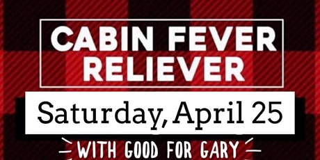 Cabin Fever Reliever with Good For Gary and Lift Bridge Brewery tickets