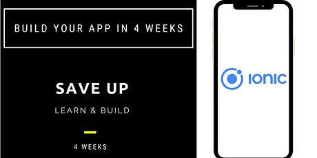 Learn Ionic &  Build Your Cross-Platform Mobile App in 4 Weeks tickets