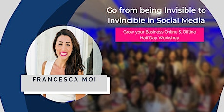 Social Media Half Day Workshop: Become an Expert, go from Invisible to Invincible - Melbourne! tickets