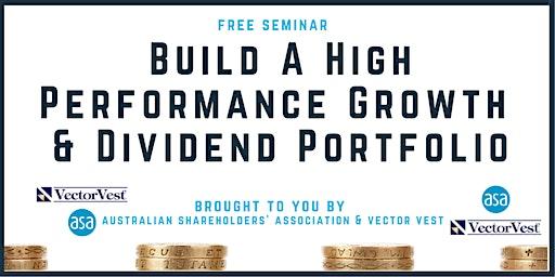 Build a high growth dividend portfolio | seminar