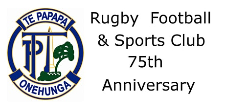 Te Papapa Rugby Football & Sports Club 75th Anniversary tickets