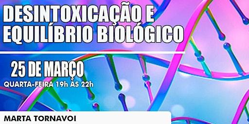 Desintoxicação e Equilíbrio Biológico - com Dra. Marta Tornavoi - 1°lote