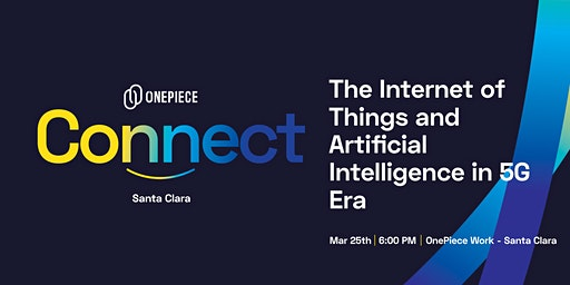 OnePiece Connect - The Internet of Things and AI in a 5G Era