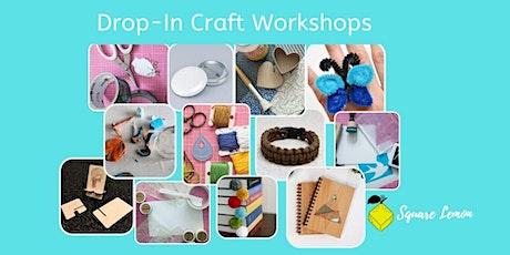 Mid March Break Drop-In Craft Workshops tickets