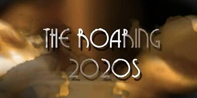 The Roaring 2020's!