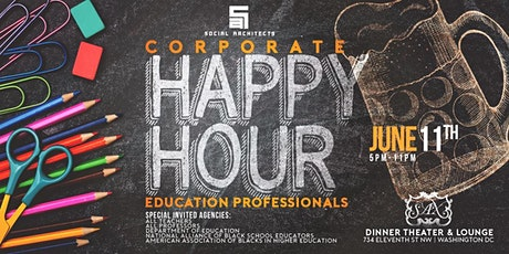 THE CORPORATE HAPPY HOUR - EDUCATION PROFESSIONALS tickets