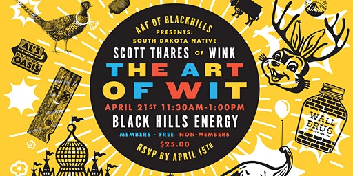 AAF-Black Hills Luncheon: The Art of Wit presented by Wink (Scott Thares)