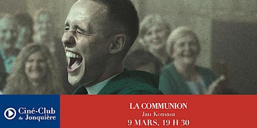 LA COMMUNION - Ciné-Club de Jonquière