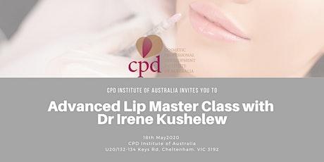 Advanced Lip Master Class with Dr Irene Kushelew tickets
