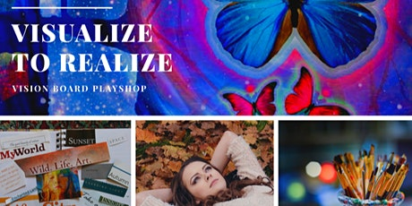 Visualize to Realize Vision Board Playshop! tickets