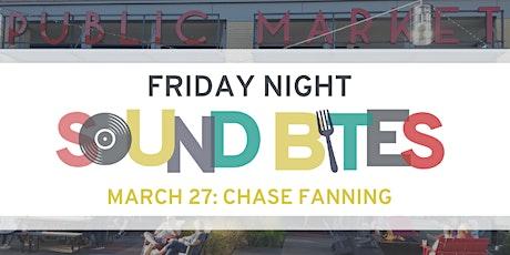 Friday Night Sound Bites: Chase Fanning tickets