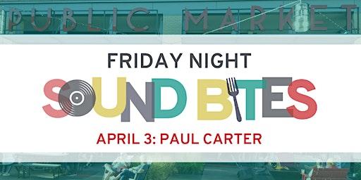 Friday Night Sound Bites: Paul Carter