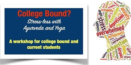 College Bound? Stress-less with Ayurveda and Yoga tickets