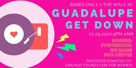 The Walk In x Babes Only: Guadalupe Get Down tickets