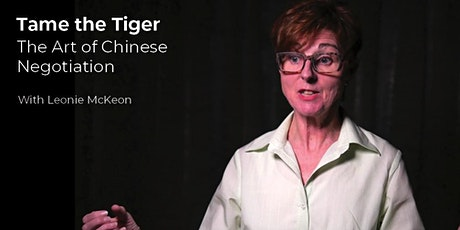 Tame the Tiger – The Art of Chinese Negotiation with Leonie McKeon tickets