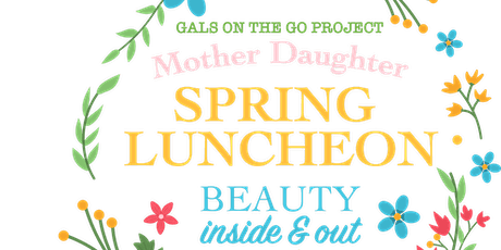 2nd Annual Mother and Daughter Luncheon: Beauty Inside & Out tickets